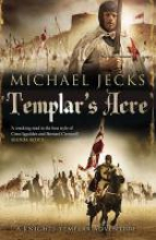 Jecks, Michael Templar`s Acre