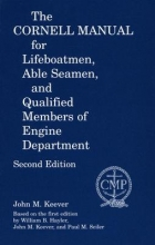 John M. Keever Cornell Manual for Lifeboatmen, Able Seamen, and Qualified Members of Engine Department