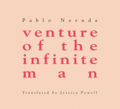 Neruda, Pablo Venture of the infinite man