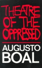 Boal, Augusto Theatre of the Oppressed