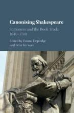 Depledge, Emma Canonising Shakespeare