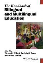 Wayne E. Wright,   Sovicheth Boun,   Ofelia Garcia The Handbook of Bilingual and Multilingual Education