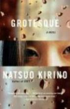 Kirino, Natsuo Grotesque