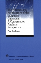 Paul Seedhouse The Interactional Architecture of the Language Classroom