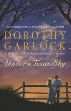 Garlock, Dorothy Under a Texas Sky