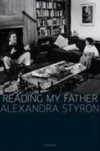 Styron, Alexandra Reading My Father