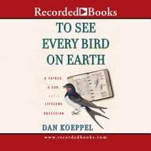 Koeppel, Dan To See Every Bird on Earth