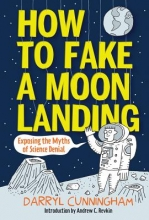 Cunningham, Darryl How to Fake a Moon Landing