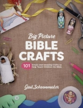 Gail Schoonmaker Big Picture Bible Crafts