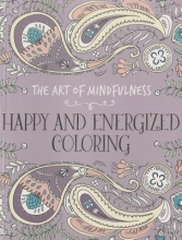 Happy and Energized Adult Coloring Book