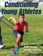Tudor O. Bompa,   Michael Carrera Conditioning Young Athletes