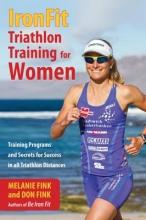 Melanie Fink,   Don Fink IronFit Triathlon Training for Women