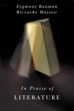 Bauman, Zygmunt,   Mazzeo, Riccardo In Praise of Literature