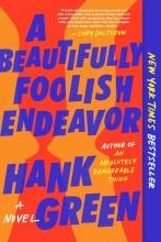 Hank Green, A Beautifully Foolish Endeavor