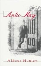 Huxley, Aldous Antic Hay