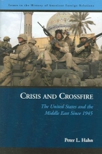 Hahn, Peter L. Crisis and Crossfire