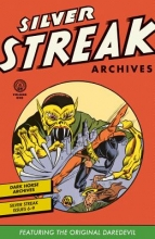 Johns, Ralph,   Miller, Kane Silver Streak Archives Featuring the Original Daredevil 1