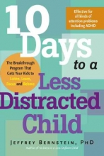 Jeffrey, Ph.D. Bernstein 10 Days to a Less Distracted Child