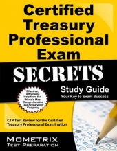 Certified Treasury Professional Exam Secrets Study Guide