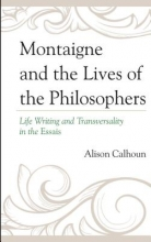 Calhoun, Alison Montaigne and the Lives of the Philosophers