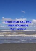 Vallaeys, Rudy Geschenk aan een veertigjarige