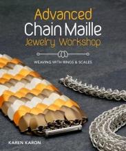 Karen Karon Advanced Chain Maille Jewelry Workshop