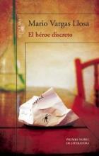 Vargas Llosa, Mario El heroe discreto A Discreet Hero