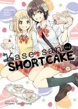 Takashima, Hiromi Kase-San and Shortcake 3