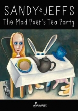 Jeffs, Sandy The Mad Poet`s Tea Party