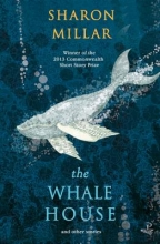 Millar, Sharon The Whale House and Other Stories