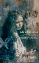 Cardona, Helene Life in Suspension La Vie Suspendue