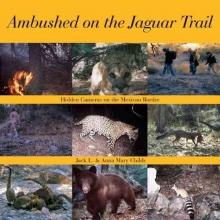 Childs, Jack L. Ambushed on the Jaguar Trail