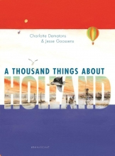 Charlotte  Dematons, Jesse  Goossens A thousand things about Holland