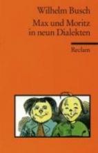 Busch, Wilhelm Max und Moritz in neun Dialekten
