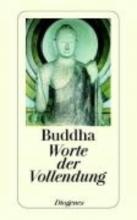 Buddha, Gautama Worte der Vollendung