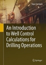 Cormack, Dave An Introduction to Well Control Calculations for Drilling Operations