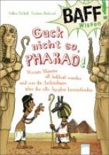 Präkelt, Volker BAFF! Wissen - Guck nicht so, Pharao!