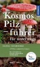 Laux, Hans E. Kosmos Pilzführer für unterwegs