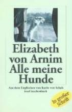 Arnim, Elizabeth von Alle meine Hunde. Großdruck