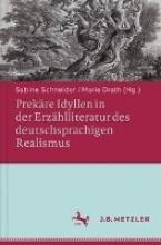 Prekäre Idyllen in der Erzählliteratur des deutschsprachigen Realismus