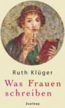 Klüger, Ruth Was Frauen schreiben