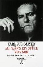 Zuckmayer, Carl Als w?r`s ein St?ck von mir
