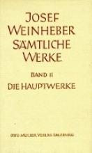 Weinheber, Josef Die Hauptwerke