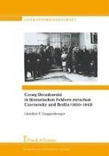 Guggenberger, Günther Georg Drozdowski in literarischen Feldern zwischen Czernowitz und Berlin (1920-1945)
