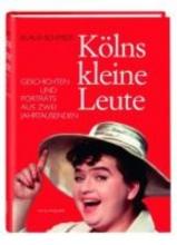 Schmidt, Klaus Kölns kleine Leute