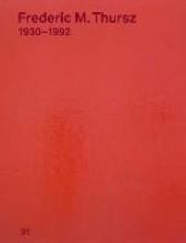 Thursz, Frederic M. Frederic M. Thursz 1930-1992