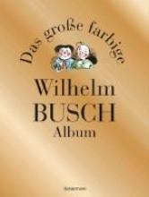 Busch, Wilhelm Das groe farbige Wilhelm Busch Album