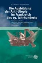 Hausmann, Matthias Die Ausbildung der Anti-Utopie im Frankreich des 19. Jahrhunderts