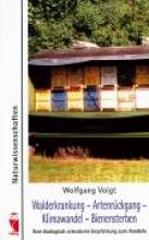Voigt, Wolfgang Walderkrankung - Artenrückgang - Klimawandel - Bienensterben