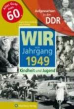 Weber-Hohlfeldt, Angela Aufgewachsen in der DDR - Wir vom Jahrgang 1949 - Kindheit und Jugend